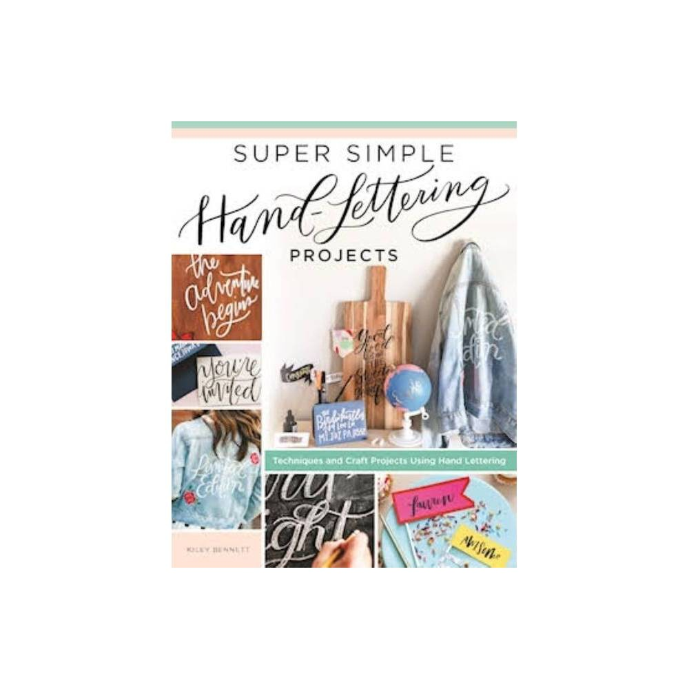 Super Simple Hand Lettering Projects By Kiley Bennett Paperback