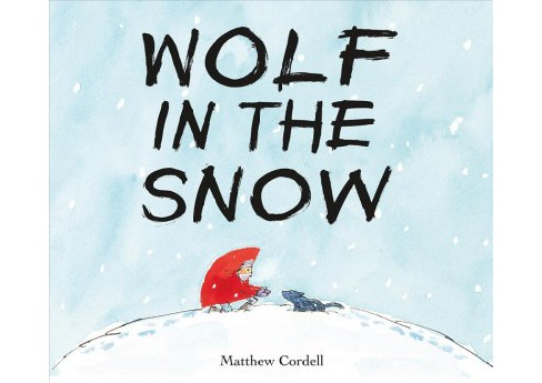 Wolf in the Snow (School And Library) (Matthew Cordell) - image 1 of 1
