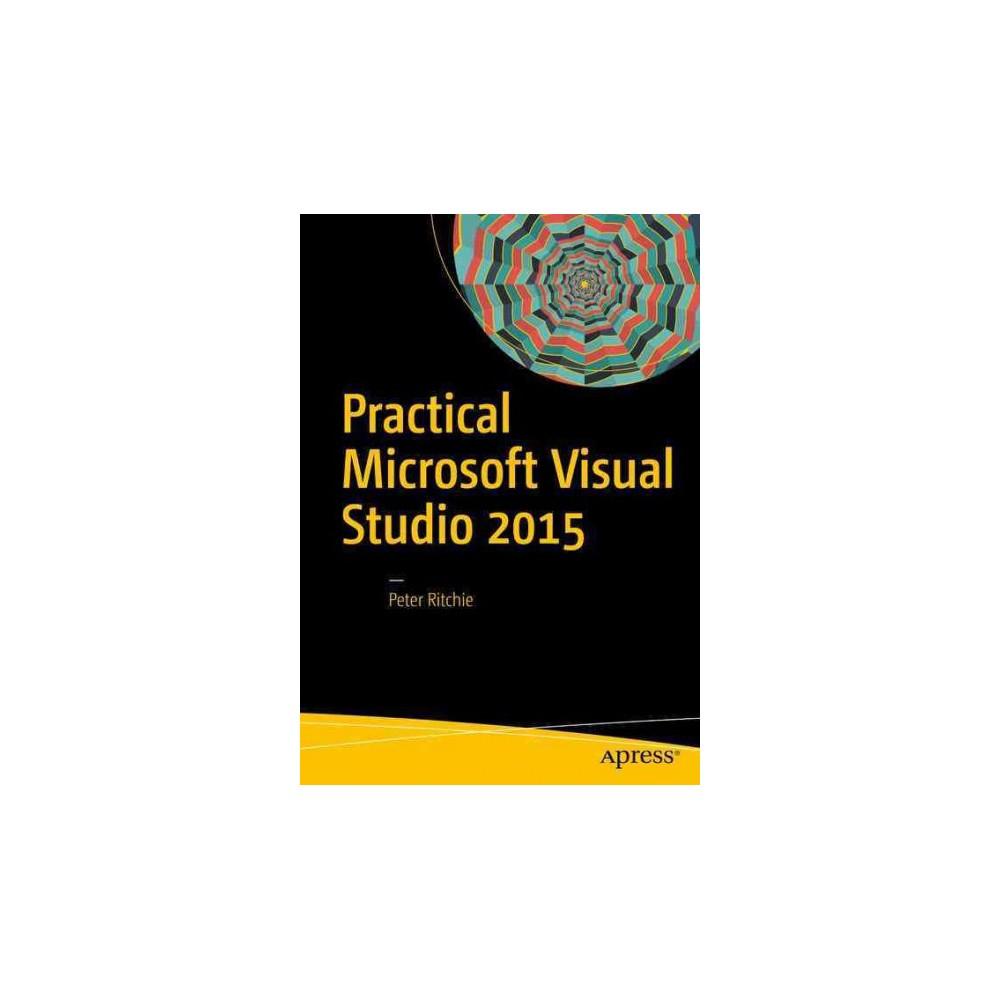 Practical Microsoft Visual Studio 2015 (Paperback) (Peter Ritchie)