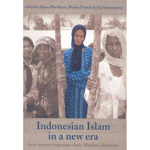 Indonesian Islam in a New Era - (Monash Papers on Southeast Asia) (Paperback) - image 1 of 1