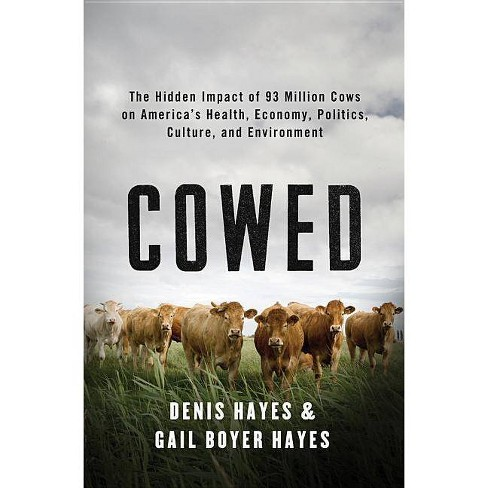 Cowed - by  Denis Hayes & Gail Boyer Hayes (Hardcover) - image 1 of 1