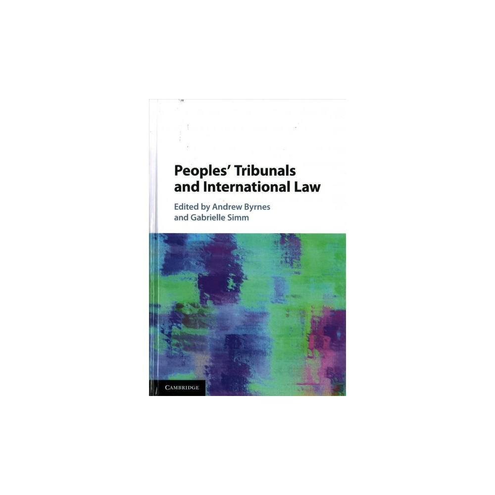 Peoples' Tribunals and International Law - by Gabrielle Simm (Hardcover)