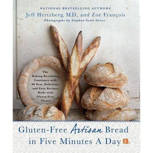Gluten-Free Artisan Bread in Five Minutes a Day - by  Jeff Hertzberg & Zoë François (Hardcover) - image 1 of 1