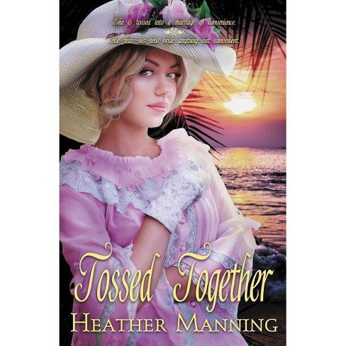 Tossed Together - (Ladies of the Caribbean) by  Heather Manning (Paperback) - image 1 of 1