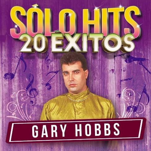 Gary (Latin) Hobbs - Solo Hits 20 Exitos (CD) - image 1 of 1
