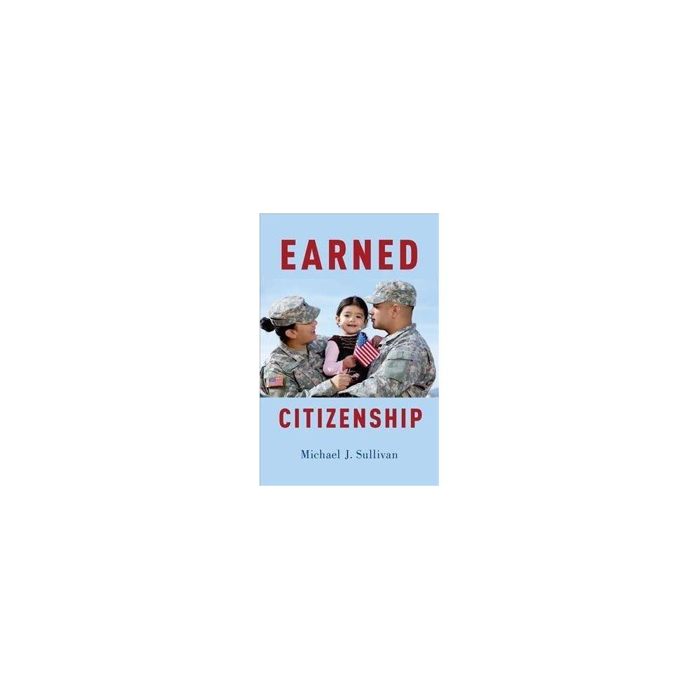 Earned Citizenship - by Michael J. Sullivan (Hardcover)