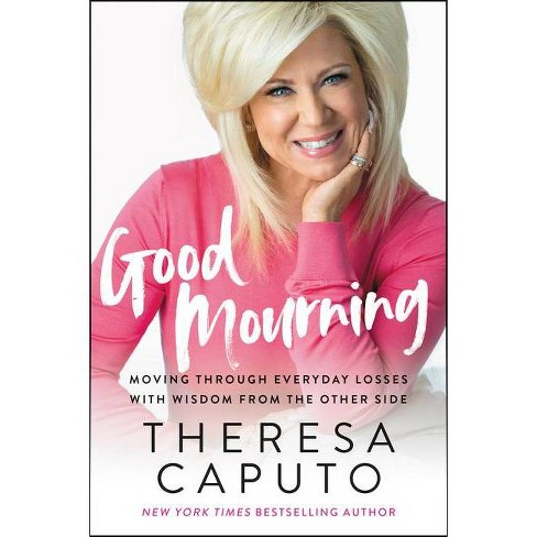 Good Mourning - by Theresa Caputo (Hardcover) - image 1 of 1