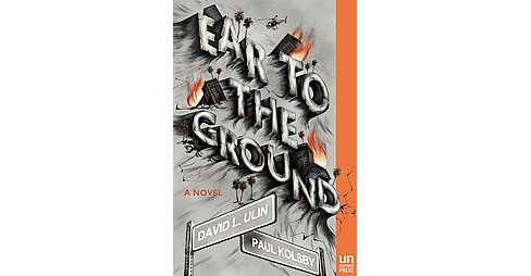 Ear to the Ground (Paperback) (Paul Kolsby & David L. Ulin) - image 1 of 1