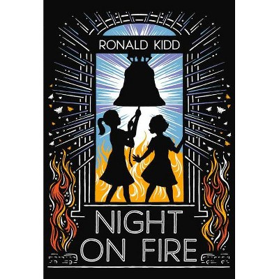 Night on Fire - by  Ronald Kidd (Paperback)