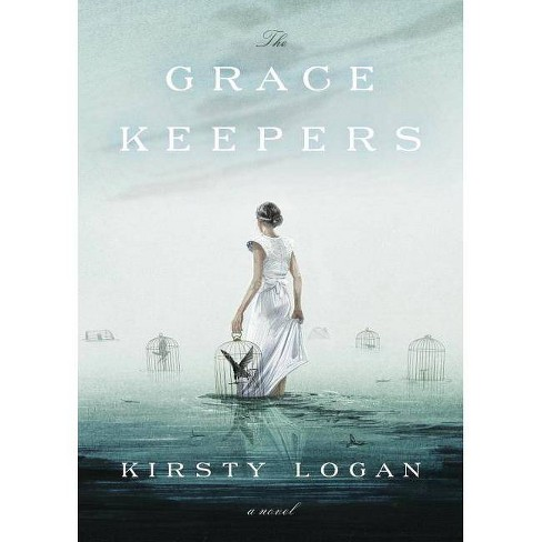 The Gracekeepers - by  Kirsty Logan (Hardcover) - image 1 of 1