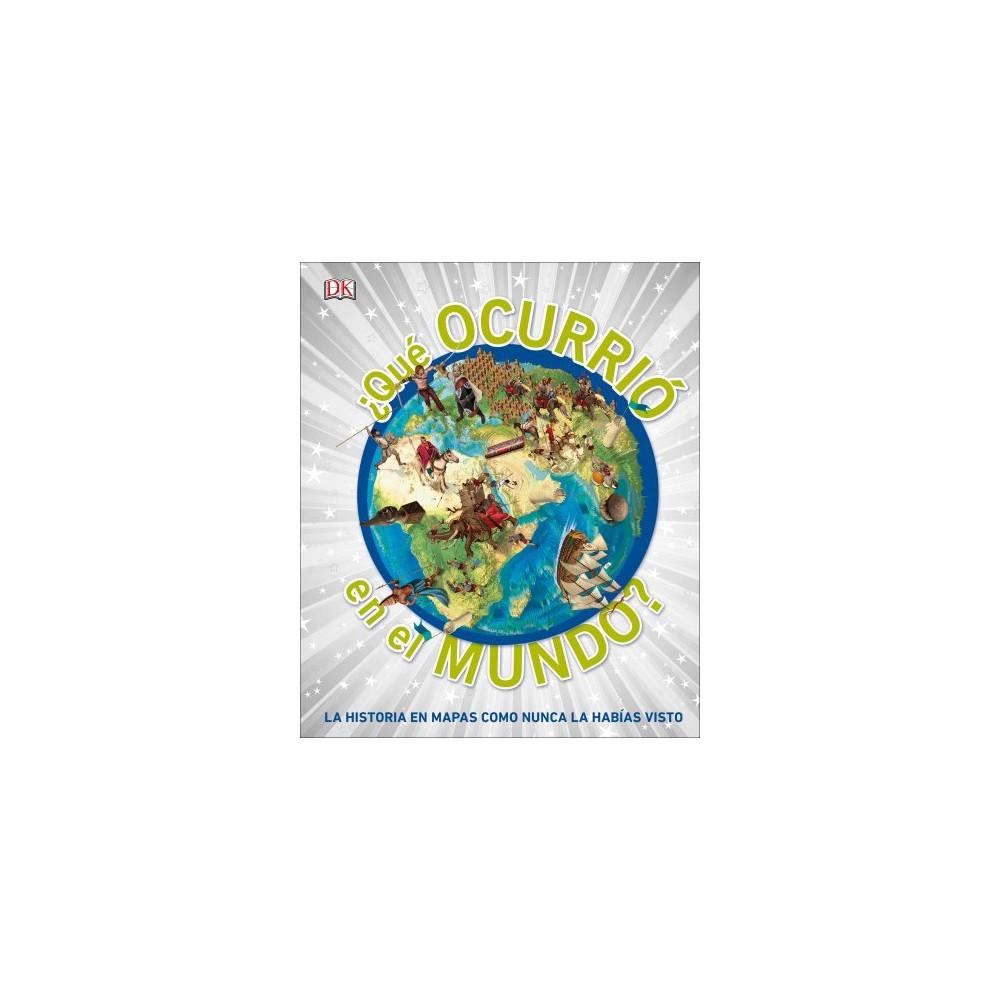 ¿Qué Occurrió en el Mundo?/ What Happened in the World? - (Hardcover)