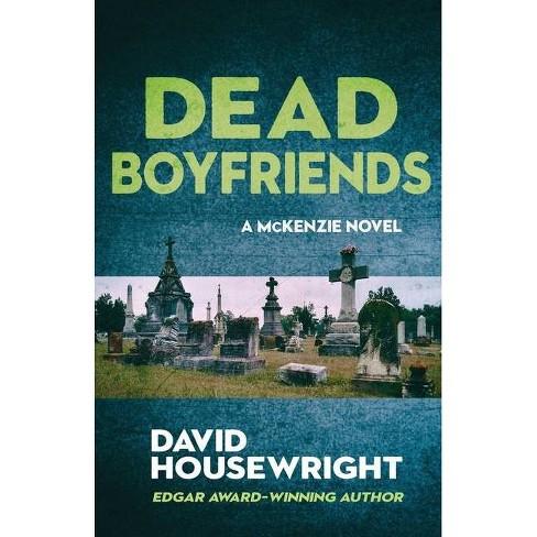 Dead Boyfriends - (A McKenzie Novel) by  David Housewright (Paperback) - image 1 of 1