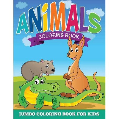 - Animal Coloring Pages (Jumbo Coloring Book For Kids) - (Paperback) : Target
