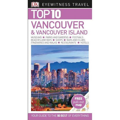Top 10 Vancouver and Vancouver Island - (DK Eyewitness Top 10 Travel Guides)(Paperback) - image 1 of 1