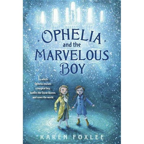 Ophelia and the Marvelous Boy - by  Karen Foxlee (Paperback) - image 1 of 1