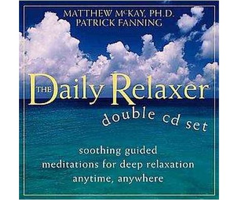 Daily Relaxer Audio Companion : Soothing Guided Meditations for Deep Relaxation Anytime, Anywhere - image 1 of 1
