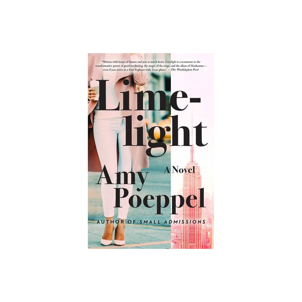 Limelight By Amy Poeppel Paperback