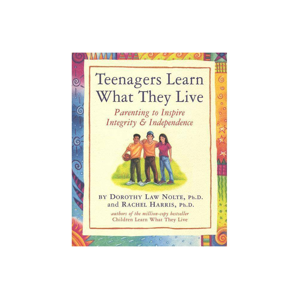 Teenagers Learn What They Live By Rachel Harris Dorothy Law Nolte Paperback