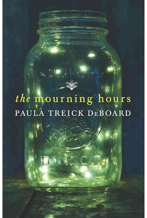 The Mourning Hours (Paperback) by Paula Treick Deboard - image 1 of 1