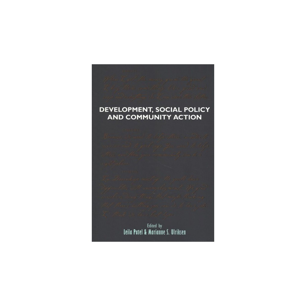 Development, Social Policy and Community Action : Lessons from Below - (Paperback)