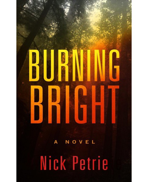Burning Bright -  (Wheeler Large Print Book Series) by Nick Petrie (Hardcover) - image 1 of 1