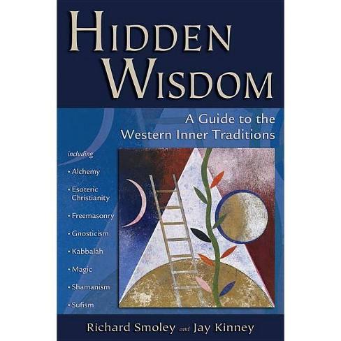 Hidden Wisdom - by  Richard Smoley & Jay Kinney (Paperback) - image 1 of 1