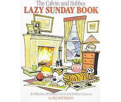Calvin and Hobbes Lazy Sunday Book : A Collection of Sunday Calvin and Hobbes Cartoons (Paperback) (Bill - image 1 of 1
