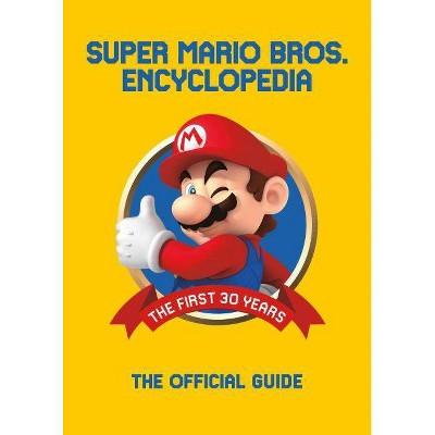 Super Mario Encyclopedia - (Hardcover)