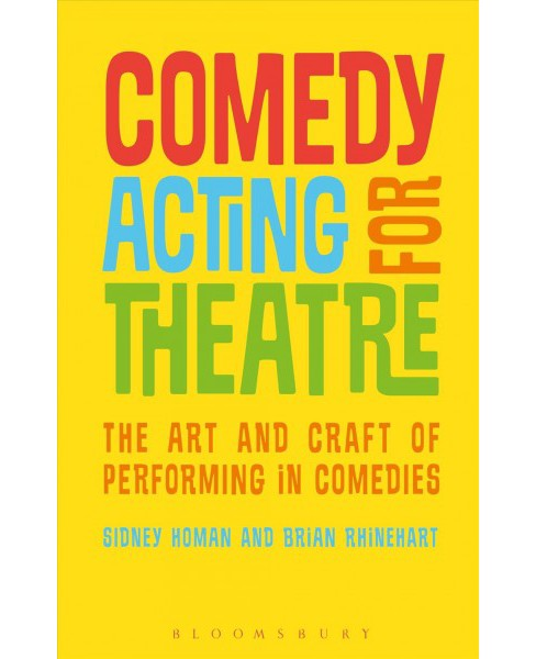 Comedy Acting for Theatre : The Art and Craft of Performing in Comedies -  (Hardcover) - image 1 of 1