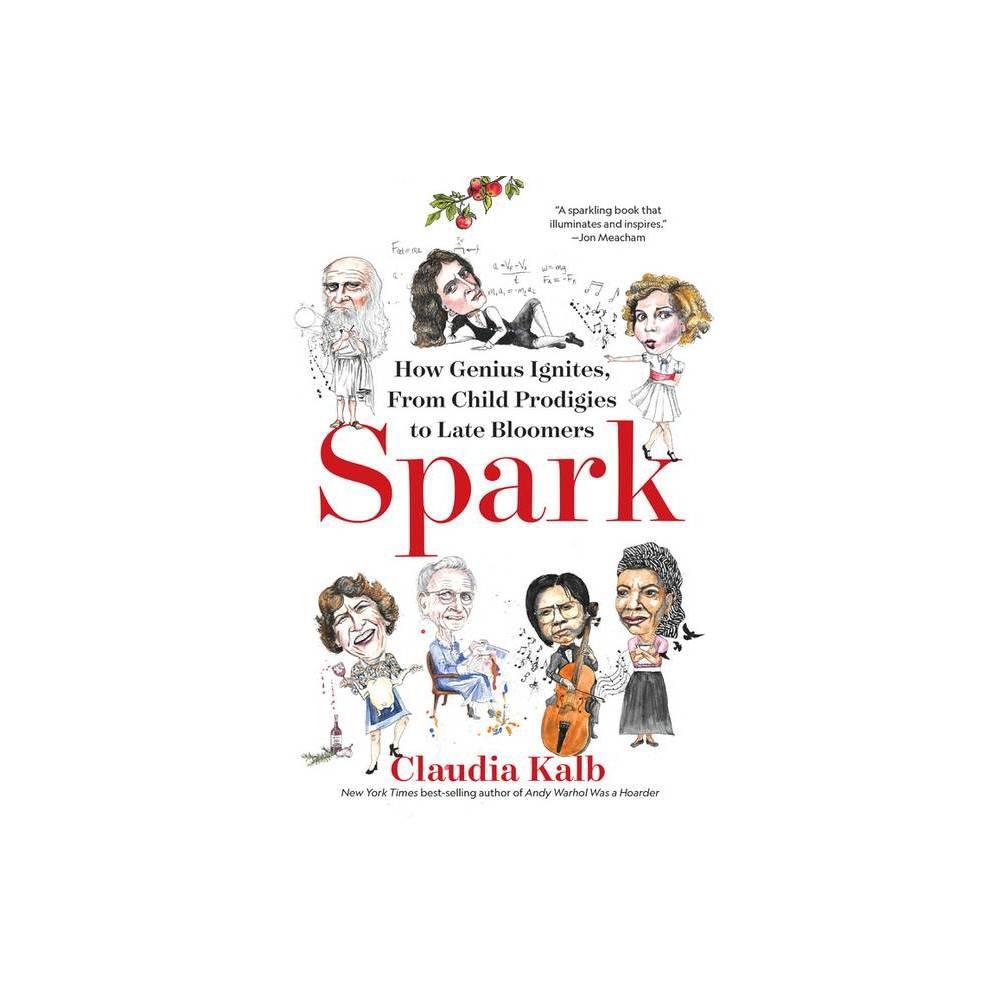 Spark By Claudia Kalb Hardcover