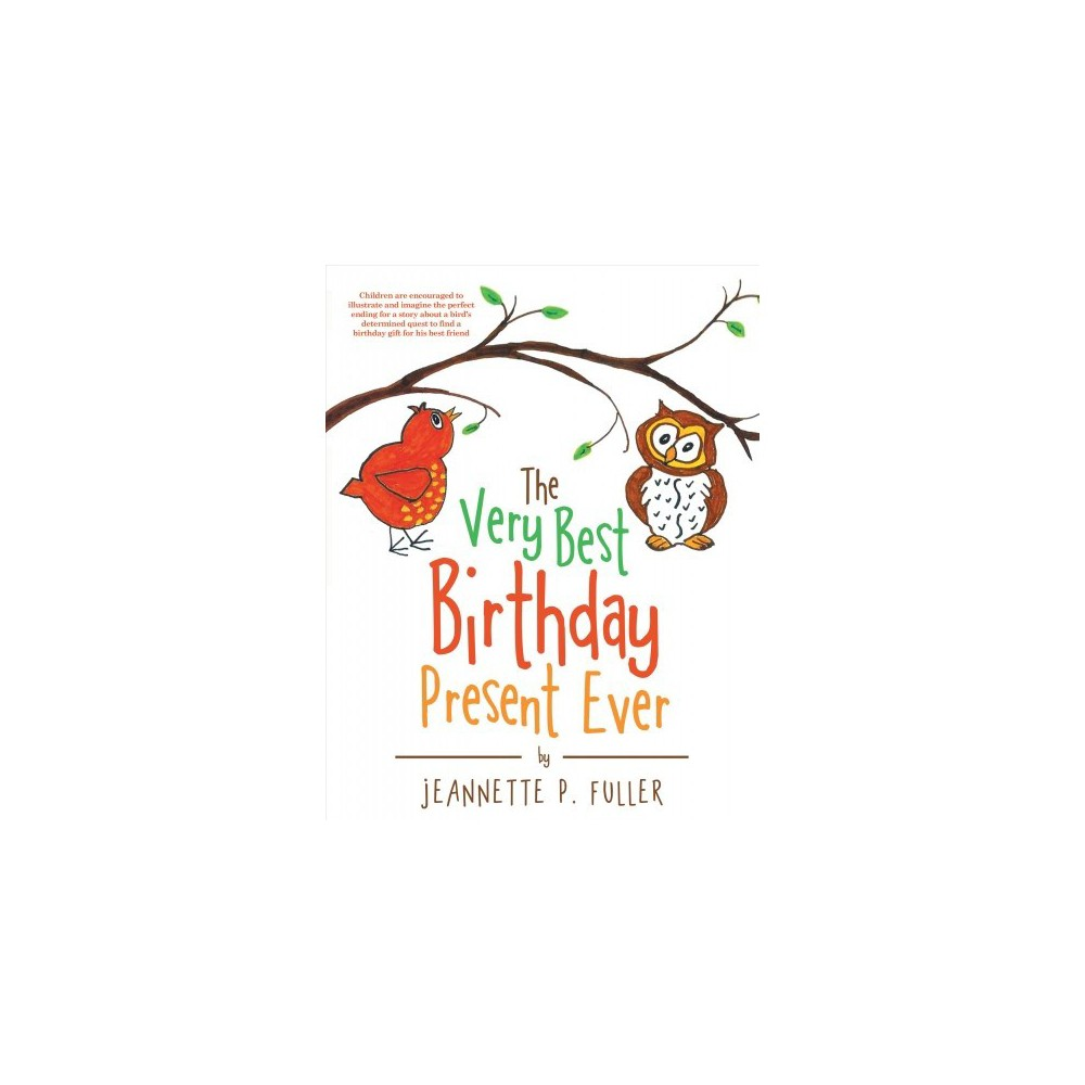 Very Best Birthday Present Ever - Har/Acc by Jeannette P. Fuller (Hardcover)