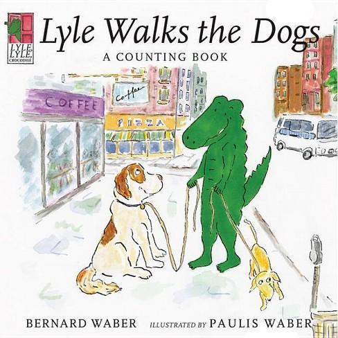 Lyle, Lyle Crocodile: Lyle Walks the Dogs - by  Bernard Waber (Hardcover) - image 1 of 1