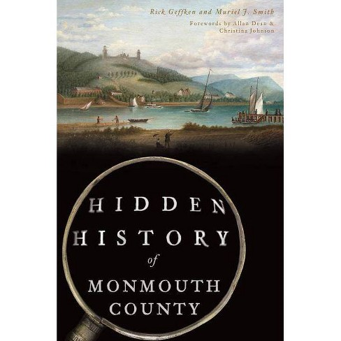 Hidden History of Monmouth County - by  Rick Geffken & Muriel J Smith (Paperback) - image 1 of 1