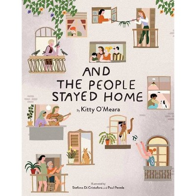 And the People Stayed Home - by Kitty O'Meara (Hardcover)