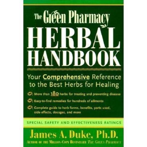 The Green Pharmacy Herbal Handbook - by  James A Duke (Paperback) - image 1 of 1