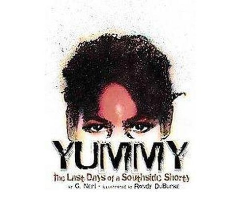 Yummy : The Last Days of a Southside Shorty (Paperback) (G. Neri) - image 1 of 1