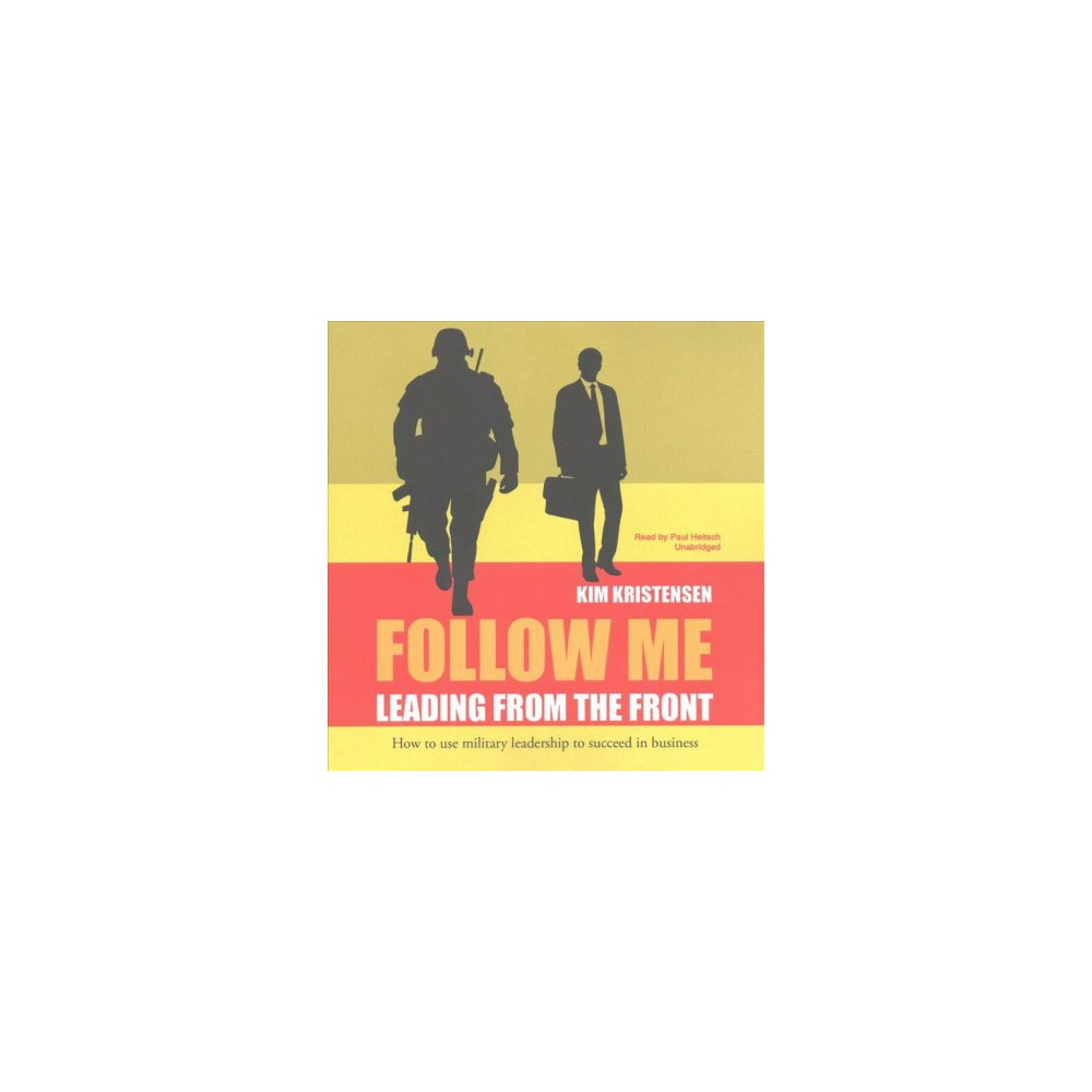 Follow Me : Leading from the Front (Unabridged) (CD/Spoken Word) (Kim Kristensen)