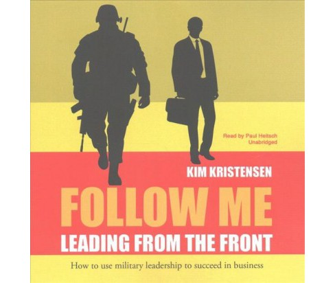 Follow Me : Leading from the Front (Unabridged) (CD/Spoken Word) (Kim Kristensen) - image 1 of 1