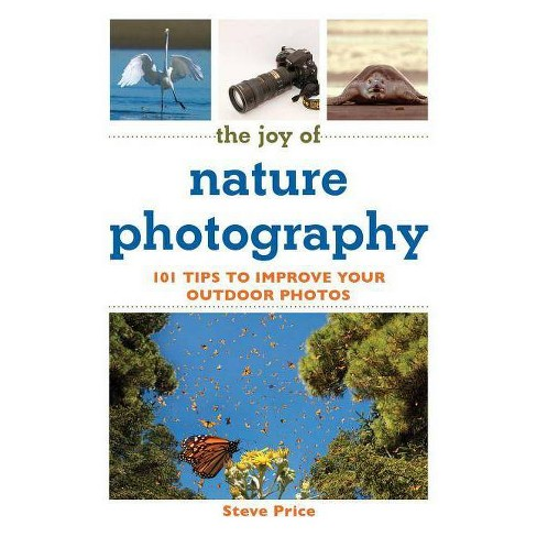 The Joy of Nature Photography - by  Steve Price (Paperback) - image 1 of 1