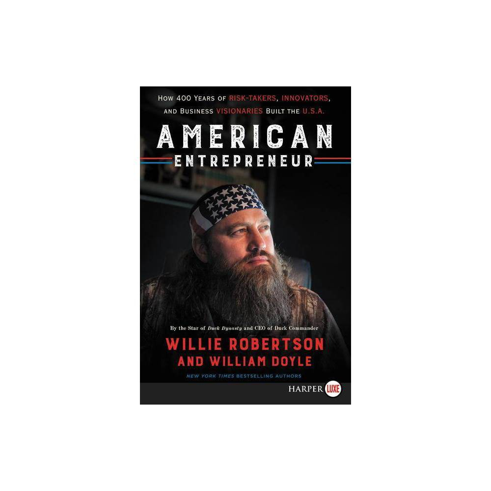 American Entrepreneur - Large Print by Willie Robertson & William Doyle (Paperback) Reviews