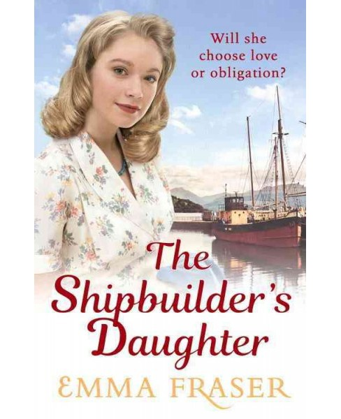 Shipbuilder's Daughter (Hardcover) (Emma Fraser) - image 1 of 1