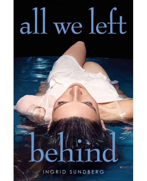 All We Left Behind (Hardcover) (Ingrid Sundberg) - image 1 of 1