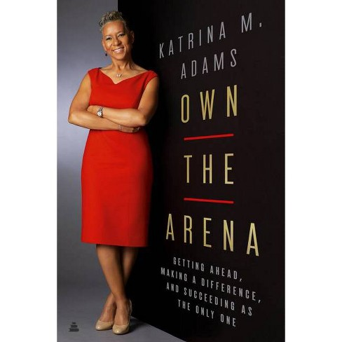 Own the Arena - by  Katrina M Adams (Hardcover) - image 1 of 1