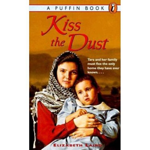 Kiss the Dust - by  Elizabeth Laird (Paperback) - image 1 of 1