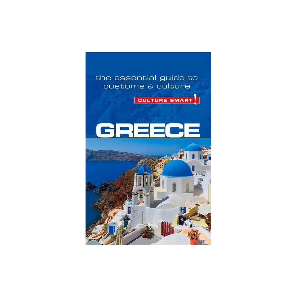 Greece Culture Smart Volume 86 Culture Smart The Essential Guide To Customs Culture 2nd Edition By Constantine Buhayer Paperback
