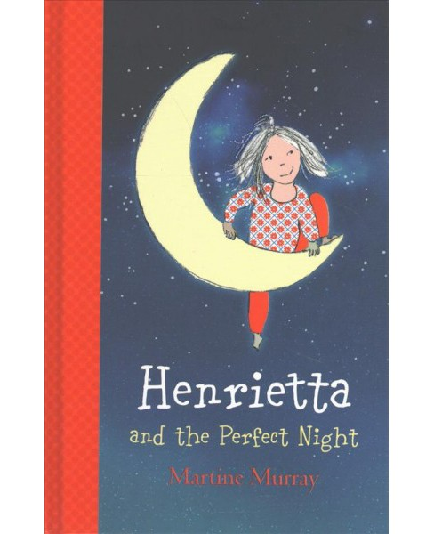 Henrietta and the Perfect Night -  (Henrietta) by Martine Murray (Hardcover) - image 1 of 1