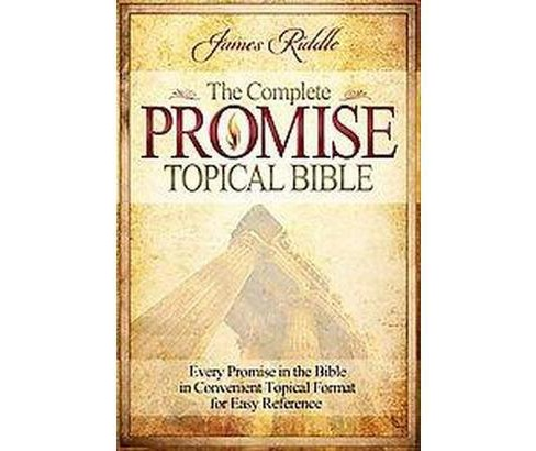 Complete Promise Topical Bible : Every Promise in the Bible in Convenient Topical Format for Easy - image 1 of 1