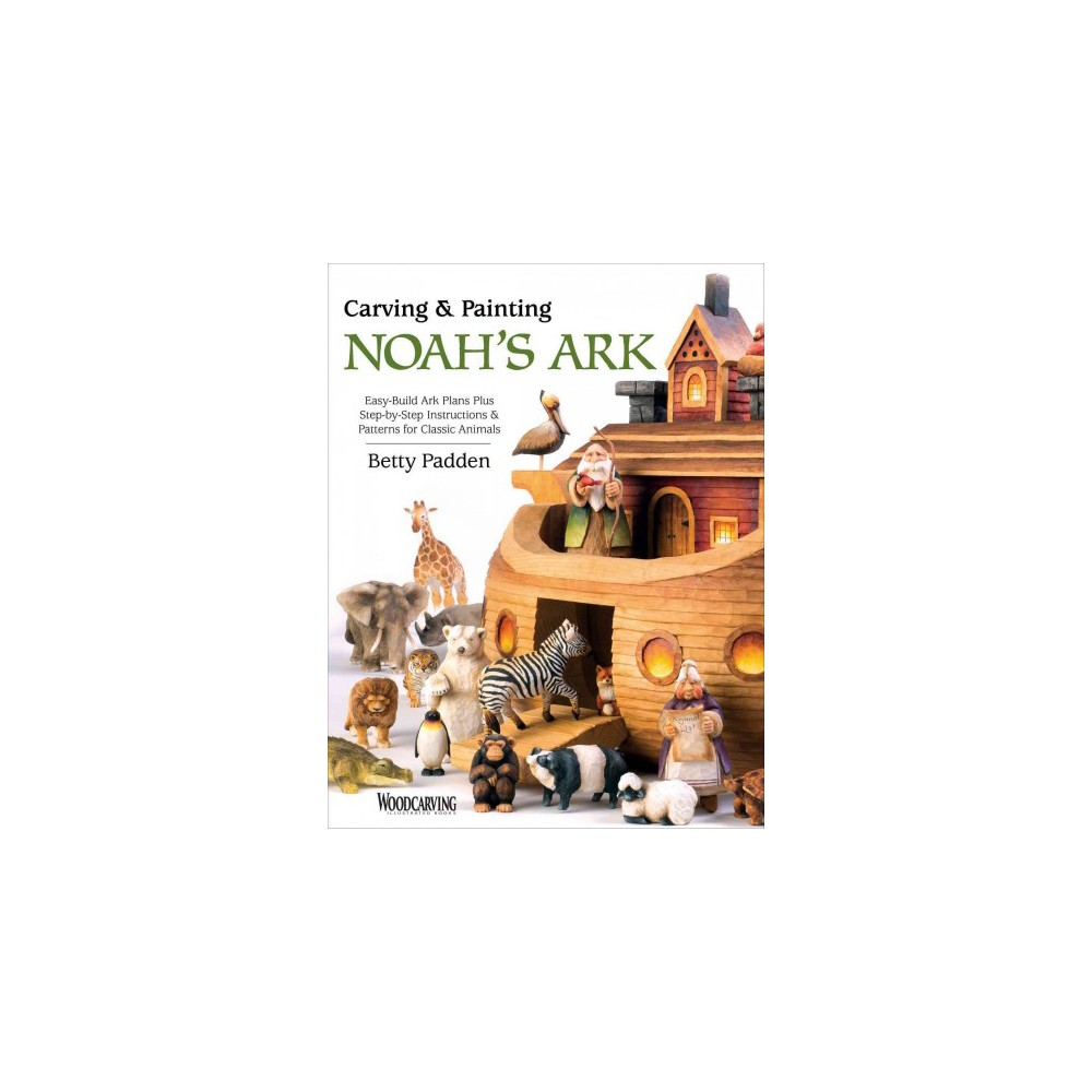 ISBN 9781565238954 product image for Carving & Painting Noah's Ark : Easy-build Ark Plans Plus Step-by-step Instructi | upcitemdb.com