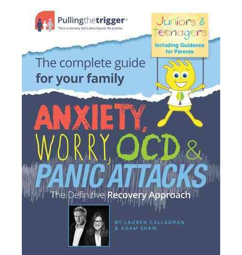 Anxiety, Worry, Ocd & Panic Attacks : The Definitive Recovery Approach (Paperback) (Lauren Callaghan & - image 1 of 1