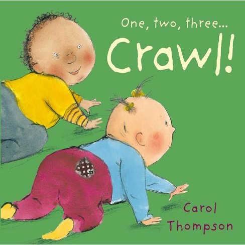 Crawl! - (Little Movers) by  Carol Thompson (Board_book) - image 1 of 1